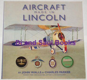 Aircraft made in Lincoln, by John Walls and Charles Parker